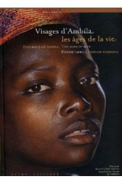 CHAMPION Bernard - Visages d'Ambila. Les âges de la vie / Portraits of Ambila. The Ages of Man / Endrik'Ambila. Taonam-Piainana