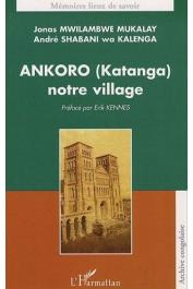 MWILAMBWE MUKALAY Jonas, SHABANI wa KALENGA André - Ankoro (Katanga) notre village