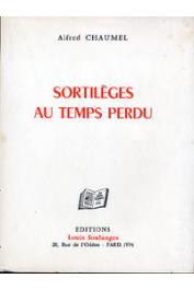 CHAUMEL Alfred - Sortilèges au temps perdu