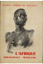 Cahiers Charles de Foucauld - 28 - L'Afrique équatoriale française