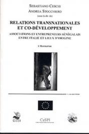 CESCHI Sebastiano, STOCCHIERO Andrea (sous la direction de) - Relations transnationales et co-développement. Associations et entrepreneurs sénégalais entre Italie et lieux d'origine