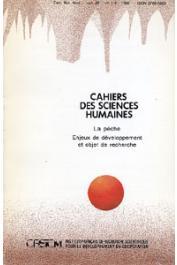 Cahiers ORSTOM sér. Sci. hum., vol. 25, n° 1-2, VERDEAUX François (Coordinateur scientifique) - La pêche. Enjeux de développement et objet de recherche