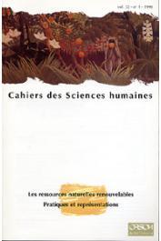 Cahiers ORSTOM sér. Sci. hum., vol. 32, n° 1, WEIGEL Jean-Yves (éditeur) - Les ressources naturelles renouvelables. Pratiques et représentations