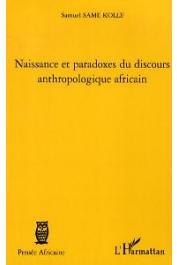SAME KOLLE Samuel - Naissance et paradoxes du discours anthropologique africain