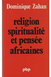 ZAHAN Dominique - Religion, spiritualité et pensée africaine