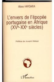 HAYDARA Abou - L'envers de l'épopée portugaise en Afrique (XV-XX emes siècles)