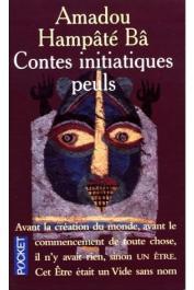 BA Amadou Hampate - Contes initiatiques peuls: Njeddo Dewal, Mère de la calamité, suivi de Kaïdara