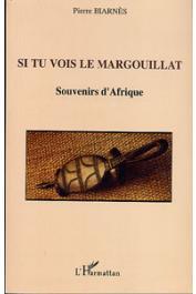 BIARNES Pierre - Si tu vois le margouillat. Souvenirs d'Afrique