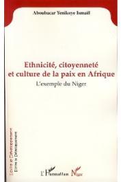 YENIKOYE Ismaël Aboubacar - Ethnicité, citoyenneté et culture de la paix en afrique. L'exemple du Niger