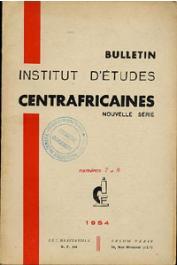 Bulletin de l'Institut d'Etudes Centrafricaines (nouvelle série) - n° 07/08 - 1954