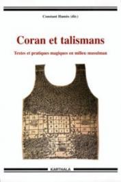 HAMES Constant (sous la direction de) - Coran et talismans. Textes et pratiques magiques en milieu musulman