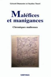 DUMESTRE Gérard, TOURE Seydou - Maléfices et manigances. Chroniques maliennes