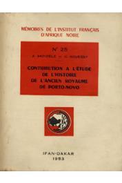 AKINDELE A., AGUESSY C. - Contribution à l'étude de l'histoire de l'ancien royaume de Porto-Novo