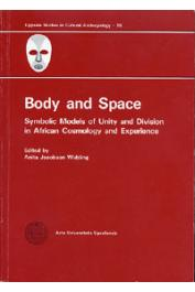 JACOBSON-WIDDING Anita (éditeur) - Body and Space. Symbolic Models of Unity and Division in African Cosmology and Experience