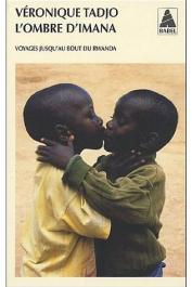TADJO Véronique - L'ombre d'Imana. Voyages jusqu'au bout du Rwanda