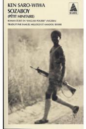 """SARO-WIWA Ken - Sozaboy. Roman écrit en """"Anglais pourri"""" (Nigeria)"""