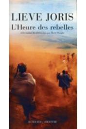JORIS Lieve - L'heure des rebelles