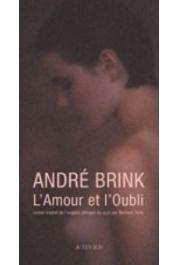 BRINK André - L'amour et l'oubli