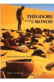HUREAU Jean-Claude (textes) - Le siècle de Théodore Monod