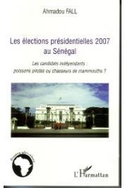 FALL Ahmadou - Les élections présidentielles 2007 au sénégal. Les candidats indépendants: poissons pilotes ou chasseurs de mammouths ?