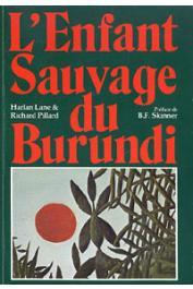 LANE Harlan, PILLARD Richard - L'Enfant sauvage du Burundi. Histoire du Burundi