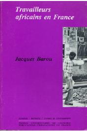 BAROU Jacques - Travailleurs africains en France. Rôle des cultures d'origine