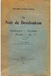 TAUXIER Louis - Le Noir de Bondoukou - Koulangos - Dyoulas - Abrons - etc..