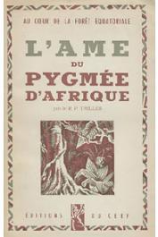 TRILLES R.P. - Au coeur de la forêt équatoriale. L'âme du pygmée d'Afrique (avec sa jaquette)