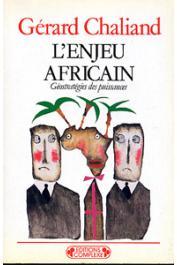 CHALIAND Gérard - L'enjeu africain. Géostratégies des puissances