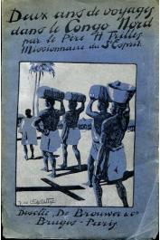 TRILLES Henri R.P. - Deux ans de voyages dans le Congo Nord (ancien contesté Franco-Allemand-Espagnol) - Pour le Christ et pour la France.