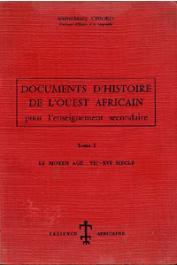 CISSOKO Sékéné-Mody - Documents d'histoire de l'Ouest Africain pour lenseignement secondaire. Tome I - Le Moyen age : VIIe-XVIe siècle