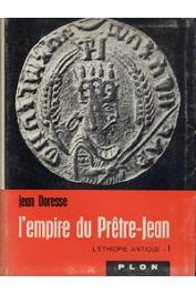 DORESSE Jean - L'Empire du Prêtre-Jean: L'Ethiopie Antique I