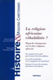 HMC - Histoire & Missions Chrétiennes - 03 / La religion africaine réhabilitée ? Regards changeants sur le fait religieux africain