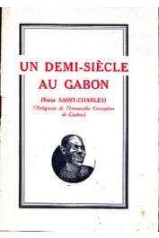 MARIE-GERMAINE Sœur (Religieuse du Couvent Bleu de Castres) - Un demi-siècle au Gabon (Sœur Saint-Charles, Religieuse de l'Immaculée Conception de Castres)