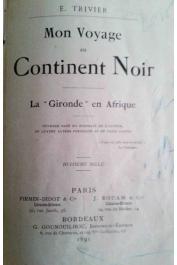 TRIVIER E. - Mon voyage au continent noir. La Gironde en Afrique