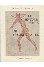 TSCHUDI Yolande - Les peintures rupestres du Tassili-N-Ajjer