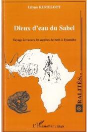 KESTELOOT Lilyan - Dieux d'eau du Sahel. Voyage à travers les mythes de Seth à Tyamaba