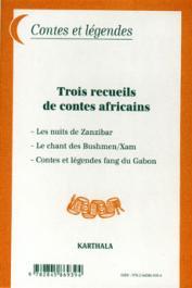 Trois recueils de contes africains: Les nuits de Zanzibar - Les chants des Bushmen/Xam - Contes et légendes fang du Gabon
