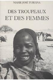 TUBIANA Marie-José - Des troupeaux et des femmes. Mariage et transferts de biens chez les Beri (Zaghawa et Bideyat) du Tchad et du Soudan
