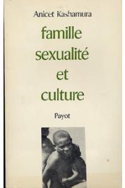 KASHAMURA Anicet - Famille, sexualité et culture. Essai sur les mœurs sexuelles et les cultures des peuples des Grands Lacs africains.