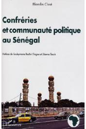 CISSE Blondin - Confréries et communauté politique au Sénégal. Pour une critique du paradigme unificateur en politique