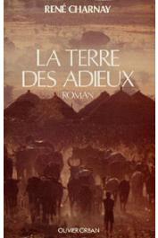 CHARNAY René - La terre des adieux