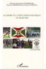 NYENIMIGABO Jean-Jacques, HARERIMANA Tharcisse, NAHIMANA Salvator (édité par) - Le sport et l'éducation physique au Burundi