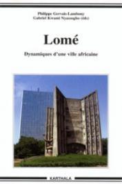 GERVAIS-LAMBONY Philippe, NYASSOGBO Gabriel Kwami (éditeurs) - Lomé. Dynamiques d'une ville africaine