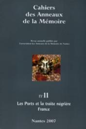 Cahiers des Anneaux de la Mémoire - 11 / Les ports et la traite négrière - France