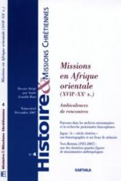 HMC - Histoire & Missions Chrétiennes - 04 / Missions en Afrique orientale (XVIIe-XXe siècles). Ambivalences de rencontres