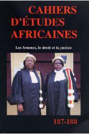 Cahiers d'études africaines - 187/188 - Les femmes, le droit et la justice