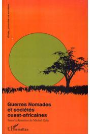 GALY Michel (Sous la direction de) - Guerres nomades et sociétés ouest-africaines
