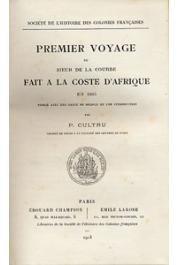 LA COURBE Michel Jajolet de - Premier voyage du sieur de La Courbe fait à la coste d'Afrique en 1685 publié avec une carte de Delisle et une introduction par P. Cultru