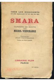 VIEUCHANGE Michel - Chez les dissidents du Sud Marocain et du Rio de Oro. Smara, carnets de route de Michel Vieuchange publiés par Jean Vieuchange